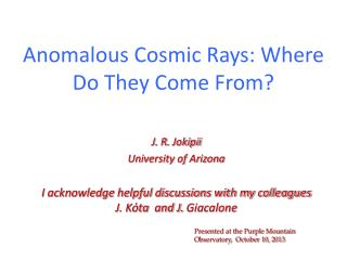 Anomalous Cosmic  Rays: Where  D o They Come From?