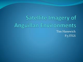 Satellite Imagery of Anguillan Environments