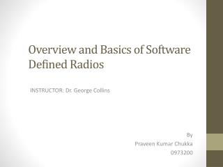 Overview and Basics of Software Defined Radios