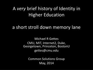 A  very  brief history of Identity in Higher Education a short stroll down memory lane