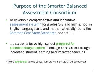 Purpose  of  the Smarter Balanced Assessment Consortium