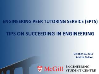 Engineering Peer Tutoring Service (EPTS) Tips on succeeding in Engineering