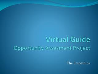 Virtual Guide Opportunity Assesment  Project