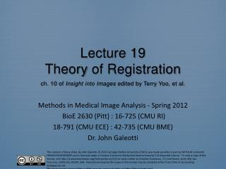 Lecture 19 Theory  of Registration ch. 10  of  Insight into Images  edited by Terry  Yoo , et al.