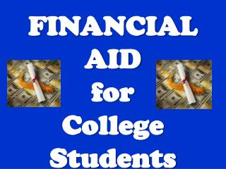 FINANCIAL  AID f or College Students