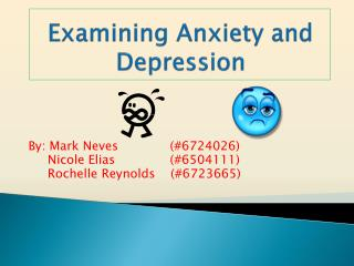 Examining Anxiety  and  Depression