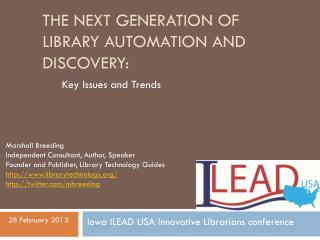 The Next Generation of Library Automation and Discovery: