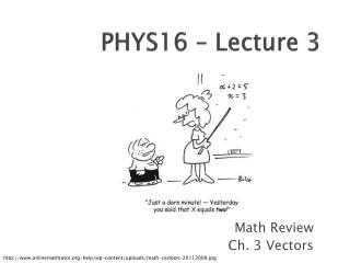 PHYS16 – Lecture 3