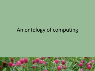 An ontology of computing