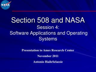 Section 508 and  NASA Session 4:  Software Applications and Operating Systems