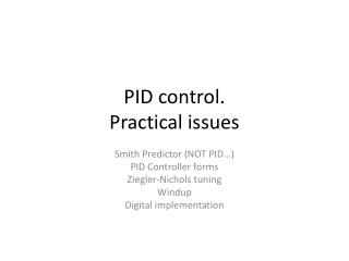 PID control. Practical issues