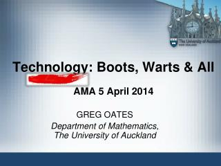 Technology: Boots, Warts & All AMA 5 April 2014