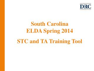 South Carolina  ELDA Spring 2014 STC  and TA Training Tool