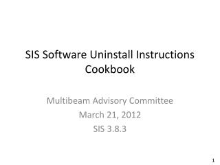 SIS Software Uninstall Instructions Cookbook