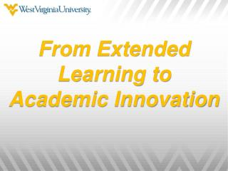 From Extended Learning to  Academic Innovation