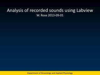 Analysis of recorded sounds using  Labview W. Rose 2013-09-01