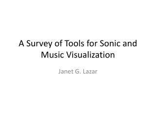 A Survey of Tools for Sonic and Music Visualization