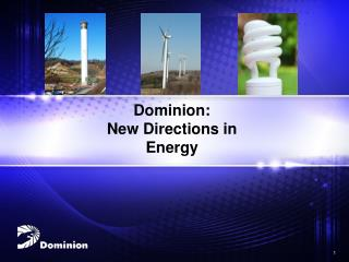 Dominion: New Directions in Energy