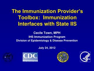 The Immunization Provider's Toolbox:  Immunization Interfaces with State  IIS
