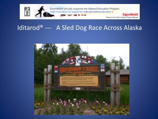 Iditarod� ---   A Sled Dog Race Across Alaska