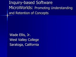 Inquiry-based Software  MicroWorlds :  Promoting Understanding and Retention of Concepts