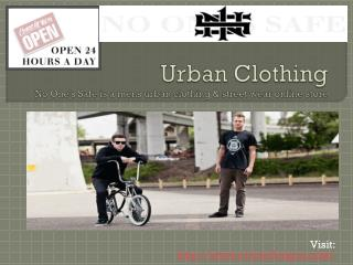 Urban  Clothing No One's Safe is a  mens  urban clothing &  street wear  online store