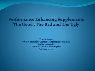 Performance Enhancing Supplements The Good , The Bad and The Ugly