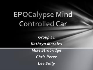 EPOCalypse  Mind Controlled Car