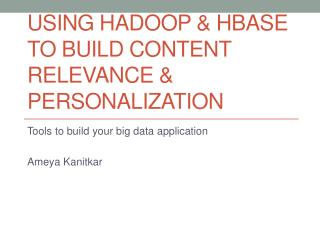 Using Hadoop & HBase to build content relevance & personalization
