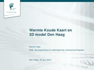Warmte  Koude Kaart en 3D model Den Haag