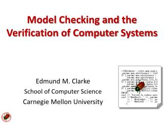 Edmund M. Clarke School of Computer Science Carnegie Mellon  University