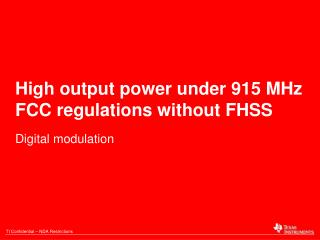 High output power under 915 MHz FCC regulations without FHSS
