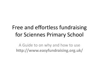 Free and effortless fundraising for  Sciennes  Primary School