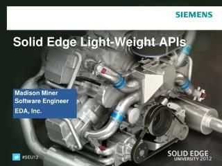 Solid Edge Light-Weight APIs