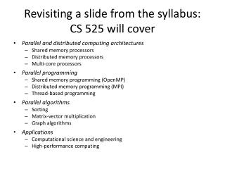 Revisiting a slide from the syllabus: CS 525 will cover