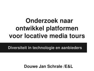 Onderzoek naar ontwikkel platformen voor locative media tours