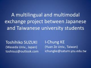 A multilingual and multimodal exchange project between Japanese and Taiwanese university students