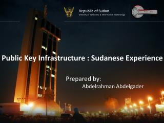 Public Key Infrastructure : Sudanese Experience