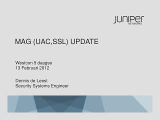 MAG (UAC,SSL) Update