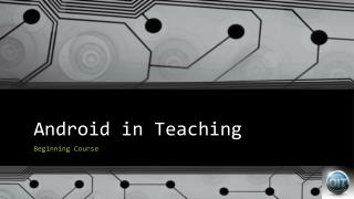 Android in Teaching