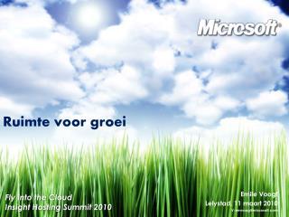 Emile Voogt Lelystad, 11 maart 2010 V-emvoog@microsoft.com