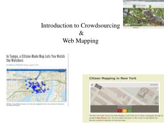 Introduction to  Crowdsourcing  &  Web Mapping