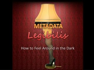 How to Feel Around in the Dark