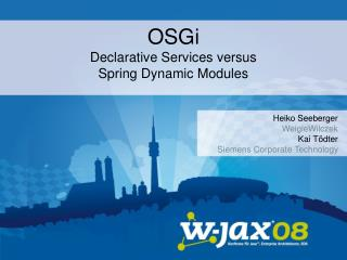 OSGi Declarative Services versus  Spring Dynamic Modules