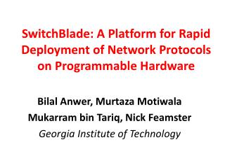 SwitchBlade : A Platform for Rapid Deployment of Network Protocols on Programmable Hardware