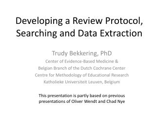 Developing a Review  Protocol, Searching and  Data Extraction