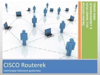 CISCO  Routerek Számítógép hálózatok gyakorlata