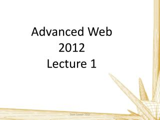 Advanced  Web 2012 Lecture 1