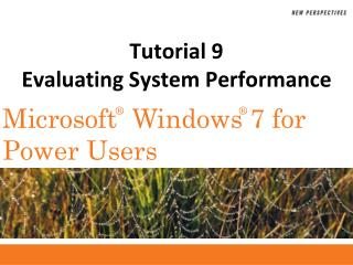 Tutorial 9 Evaluating System Performance