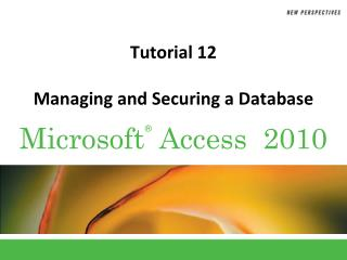Tutorial 12 Managing and Securing a Database